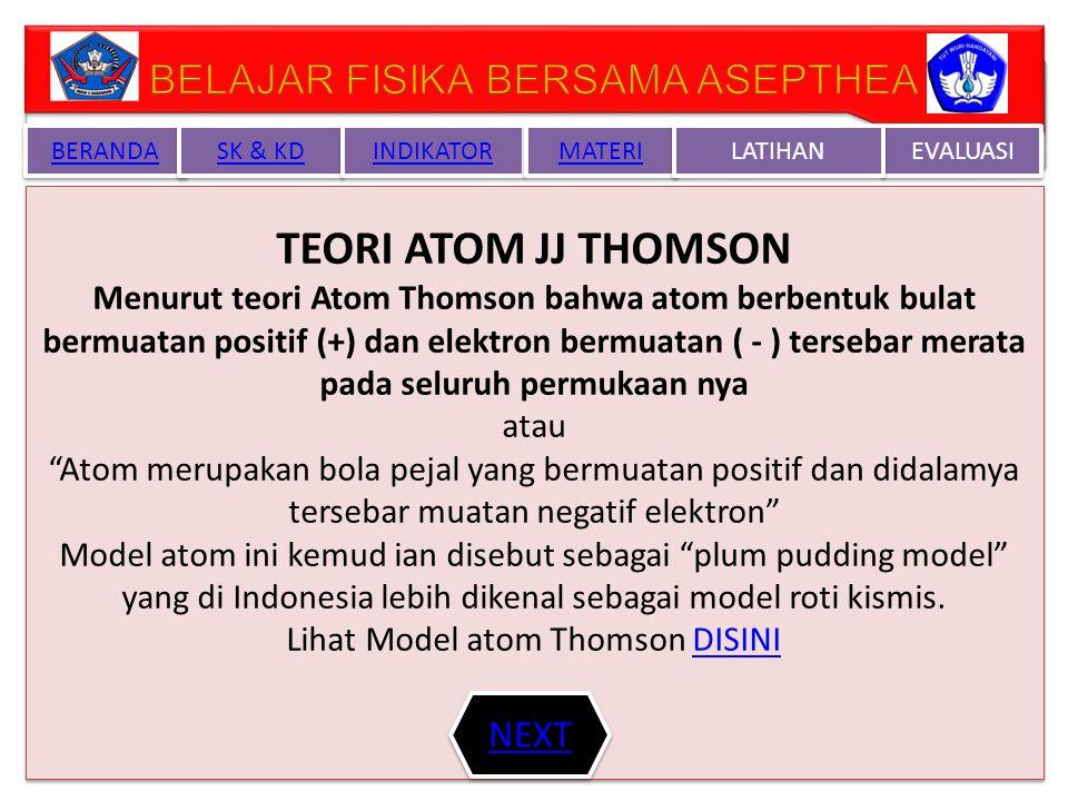 TEORI ATOM JJ THOMSON BELAJAR FISIKA BERSAMA ASEPTHEA NEXT