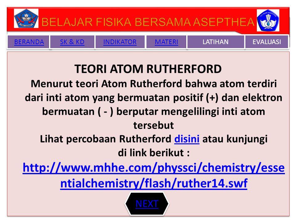 Lihat percobaan Rutherford disini atau kunjungi
