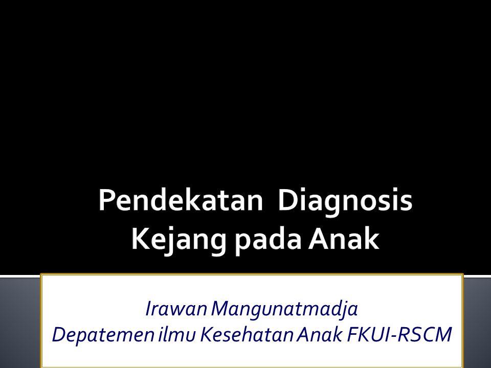 Pendekatan Diagnosis Kejang pada Anak