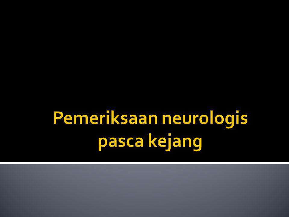 Pemeriksaan neurologis pasca kejang