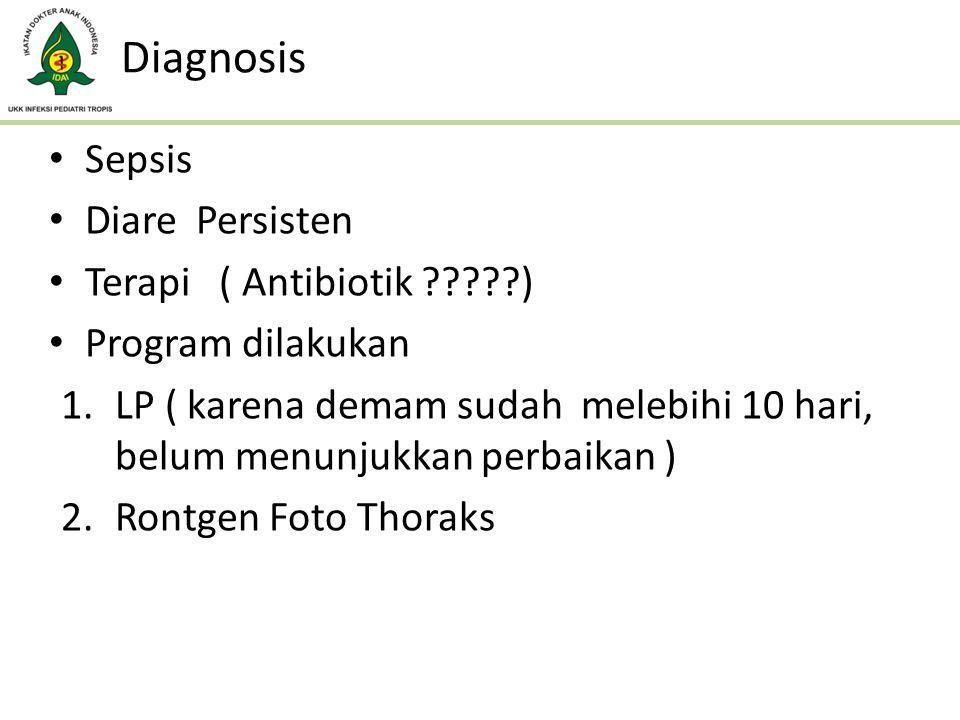 Diagnosis Sepsis Diare Persisten Terapi ( Antibiotik )