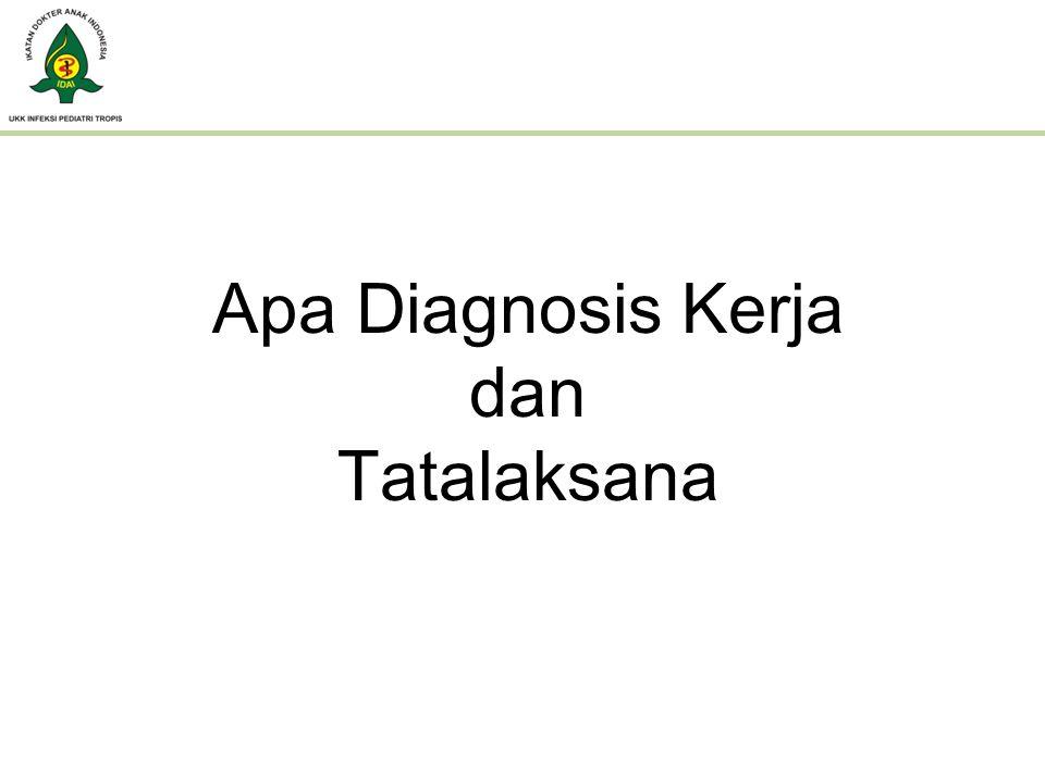 Apa Diagnosis Kerja dan Tatalaksana