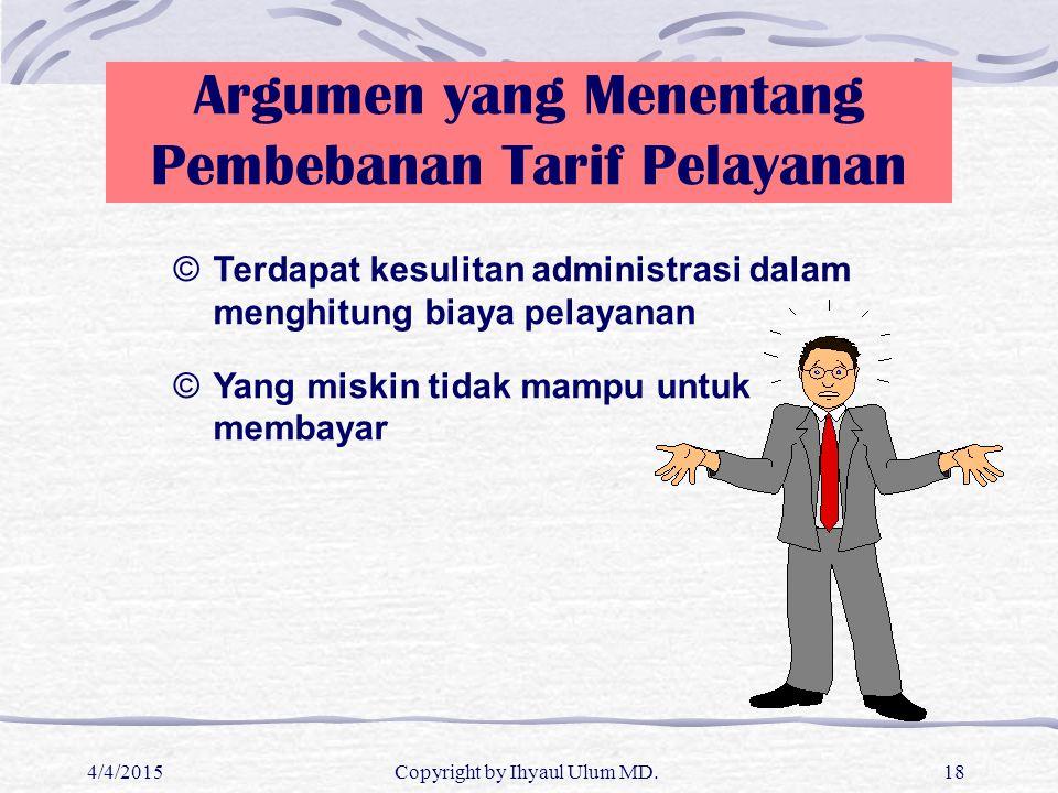 Argumen yang Menentang Pembebanan Tarif Pelayanan