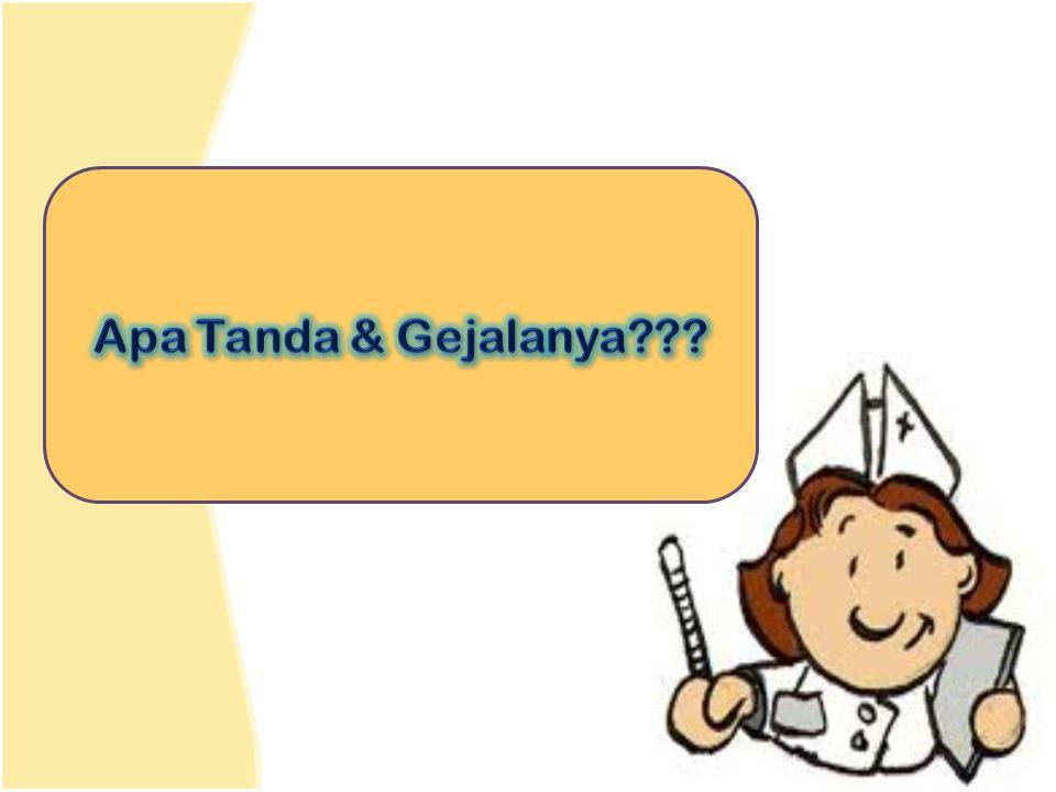 Apa Tanda & Gejalanya