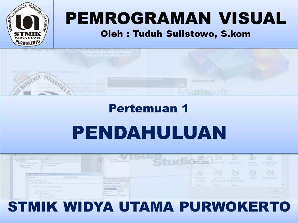 PEMROGRAMAN VISUAL Oleh : Tuduh Sulistowo, S.kom