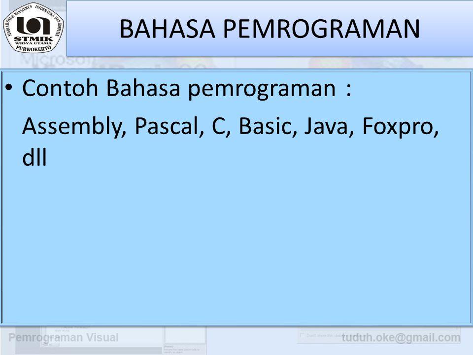 BAHASA PEMROGRAMAN Contoh Bahasa pemrograman :