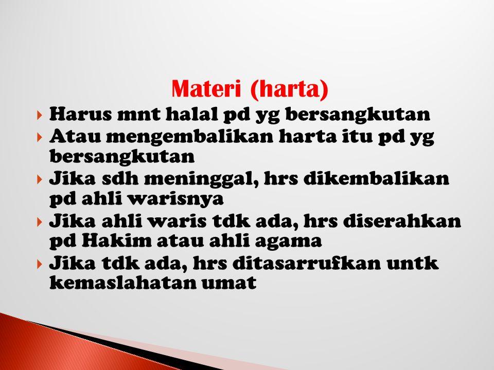 Materi (harta) Harus mnt halal pd yg bersangkutan