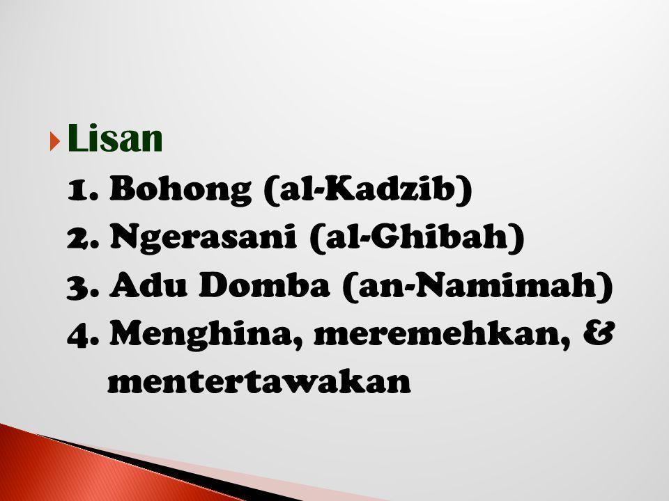 Lisan 2. Ngerasani (al-Ghibah) 3. Adu Domba (an-Namimah)