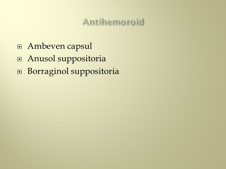 Antihemoroid Ambeven capsul Anusol suppositoria Borraginol suppositoria