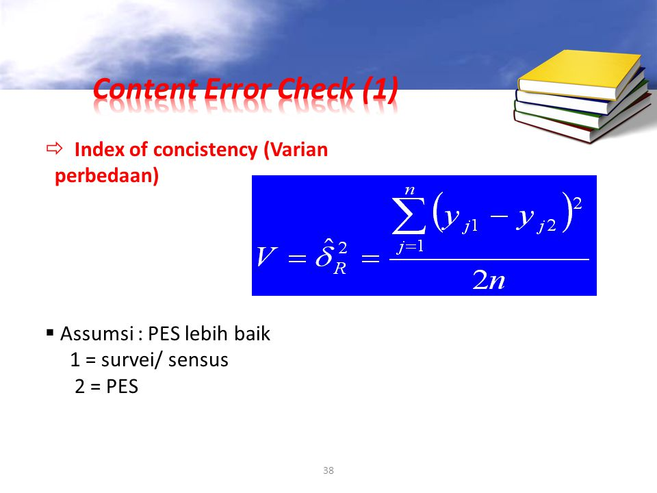 Content Error Check (1)  Index of concistency (Varian perbedaan)