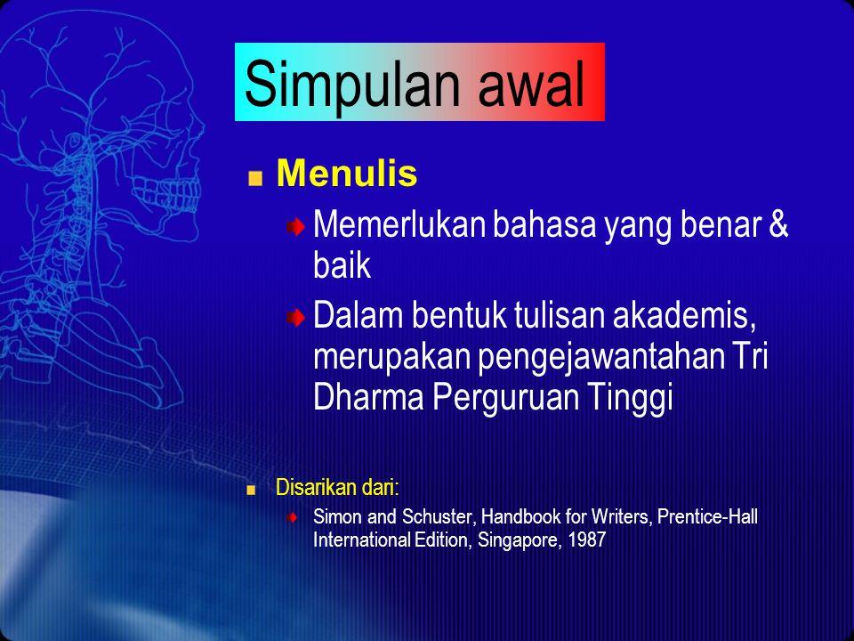 Simpulan awal Menulis Memerlukan bahasa yang benar & baik