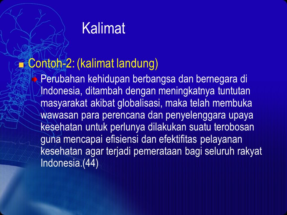 Kalimat Contoh-2: (kalimat landung)