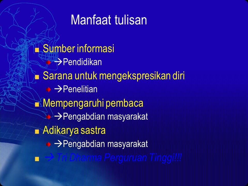 Manfaat tulisan Sumber informasi Sarana untuk mengekspresikan diri