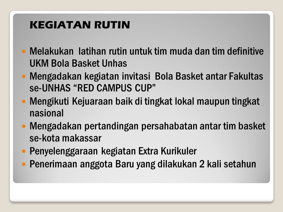 KEGIATAN RUTIN Melakukan latihan rutin untuk tim muda dan tim definitive UKM Bola Basket Unhas.