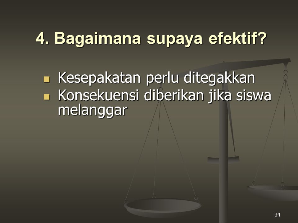 4. Bagaimana supaya efektif