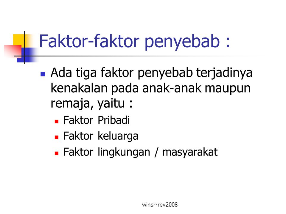 Faktor-faktor penyebab :