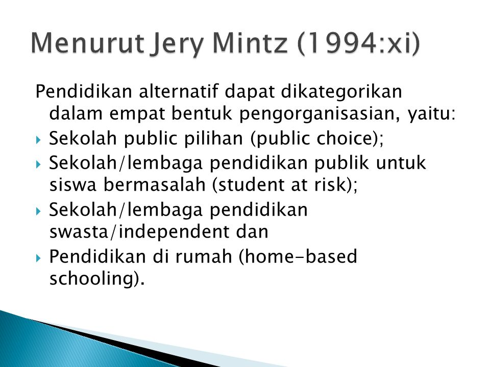 Menurut Jery Mintz (1994:xi)