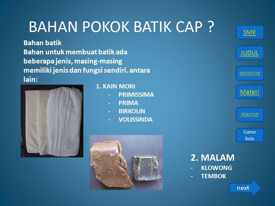 BAHAN POKOK BATIK CAP 2. MALAM Bahan batik