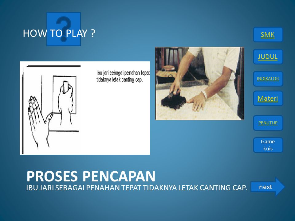 PROSES PENCAPAN HOW TO PLAY