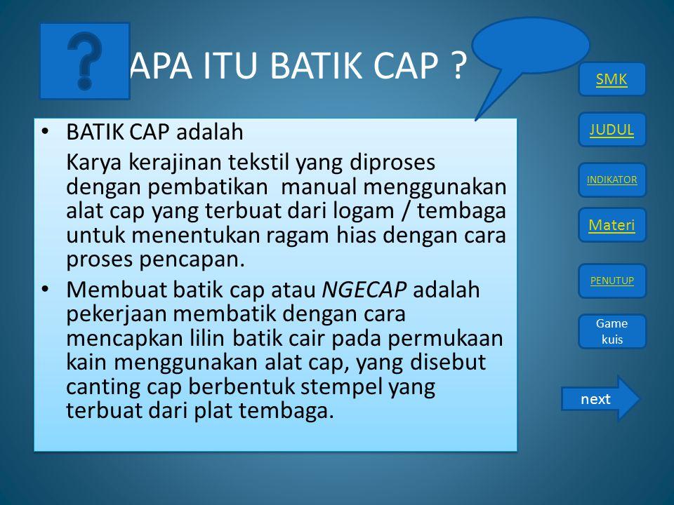 APA ITU BATIK CAP BATIK CAP adalah