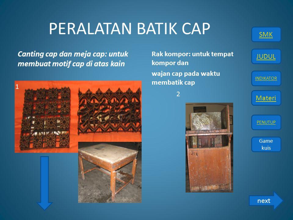 PERALATAN BATIK CAP Rak kompor: untuk tempat kompor dan. wajan cap pada waktu membatik cap.