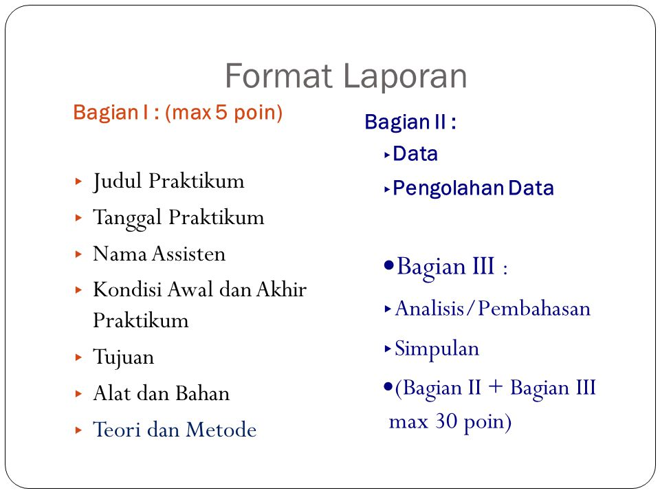 Format Laporan Bagian III : Judul Praktikum Tanggal Praktikum