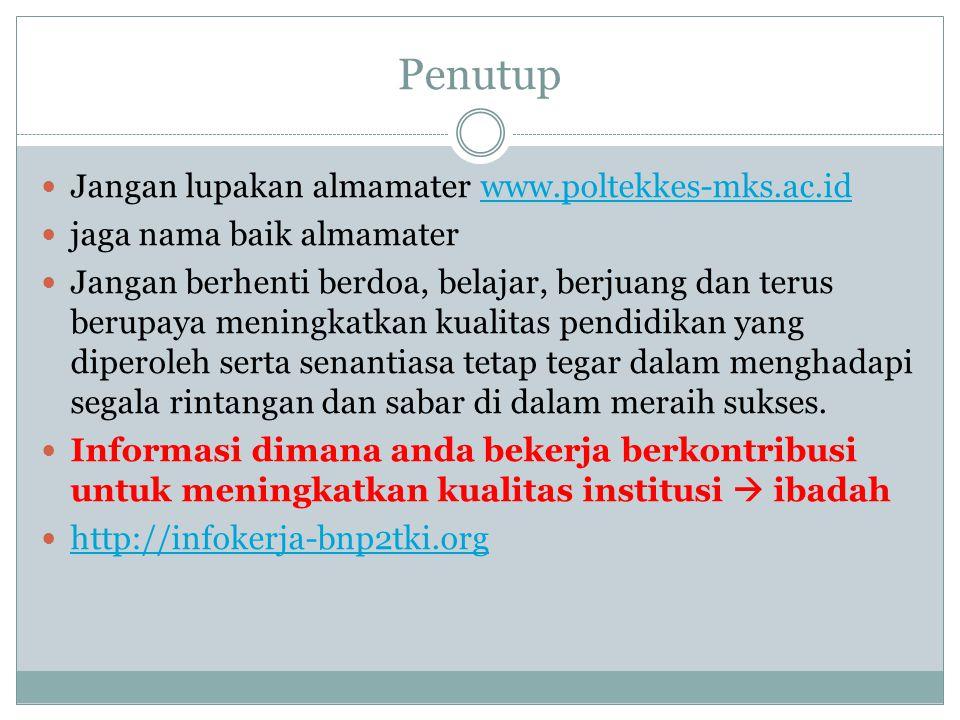 Penutup Jangan lupakan almamater www.poltekkes-mks.ac.id