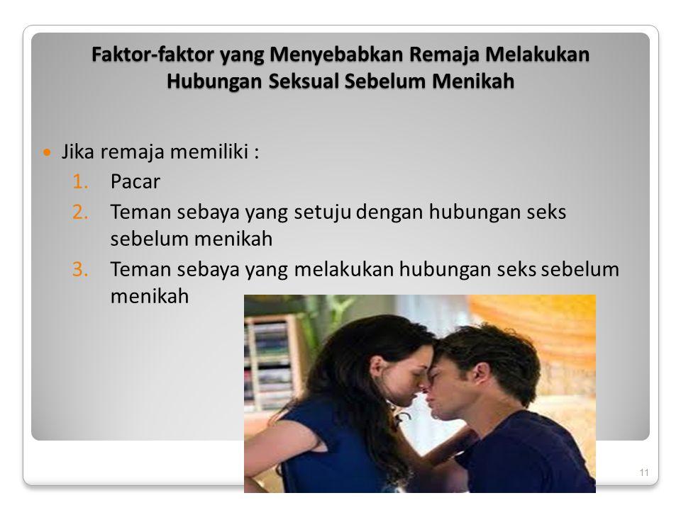 Faktor-faktor yang Menyebabkan Remaja Melakukan Hubungan Seksual Sebelum Menikah