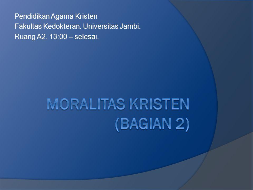 Moralitas kristen (bagian 2)