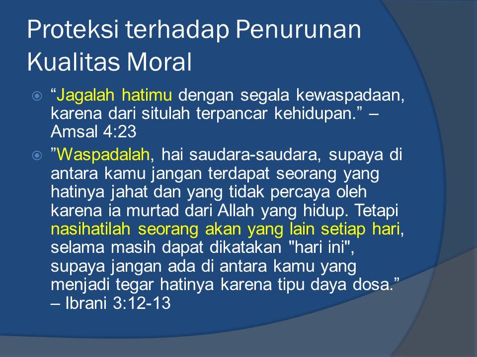 Proteksi terhadap Penurunan Kualitas Moral