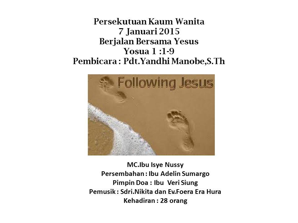 Persekutuan Kaum Wanita 7 Januari 2015 Berjalan Bersama Yesus