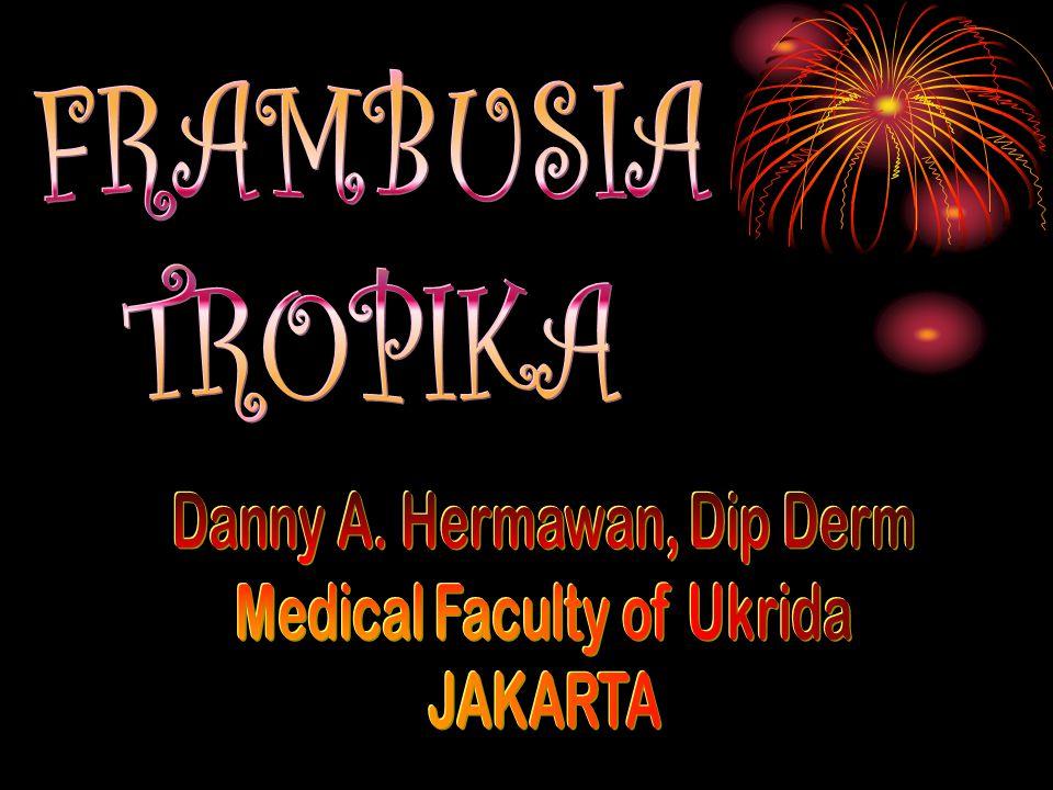 FRAMBUSIA TROPIKA Danny A. Hermawan, Dip Derm