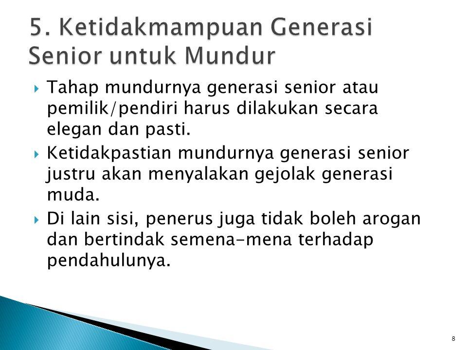 5. Ketidakmampuan Generasi Senior untuk Mundur