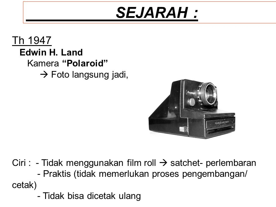 SEJARAH : Th 1947 Edwin H. Land Kamera Polaroid