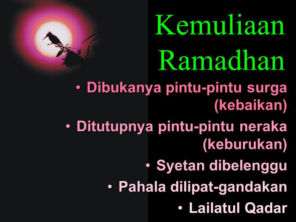 Kemuliaan Ramadhan Dibukanya pintu-pintu surga (kebaikan)