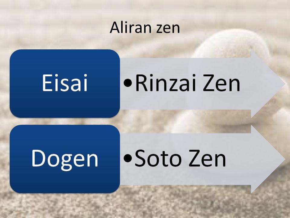 Aliran zen Eisai Rinzai Zen Dogen Soto Zen