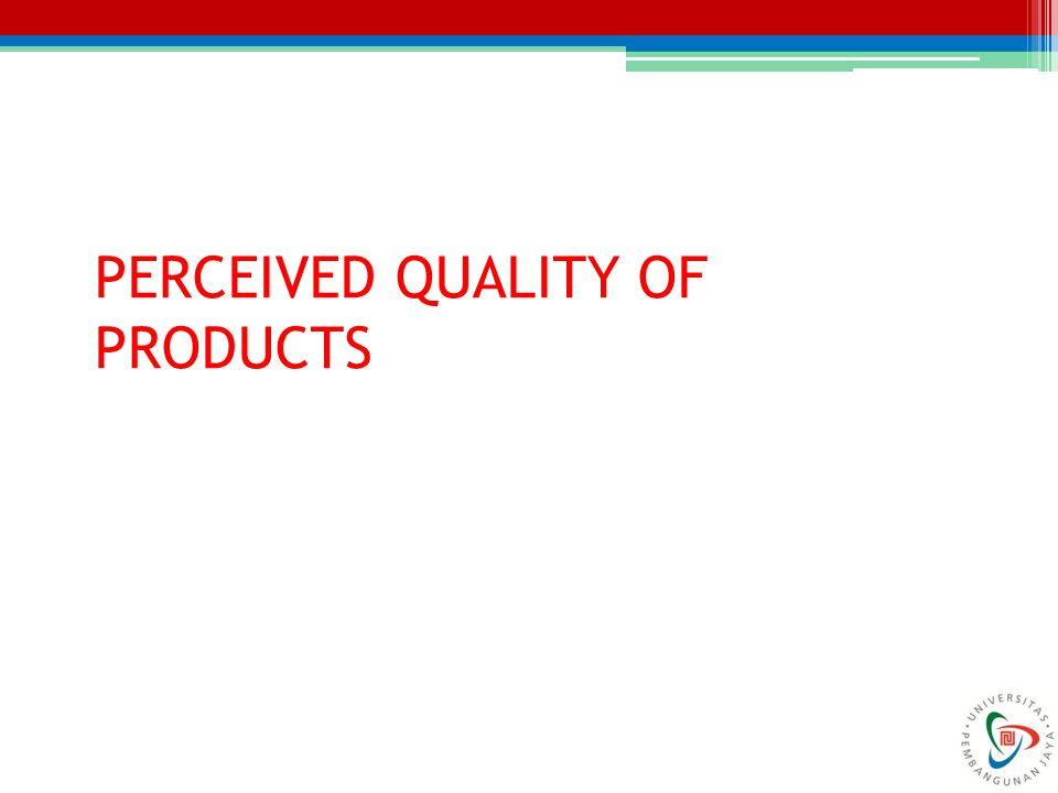 PERCEIVED QUALITY OF PRODUCTS