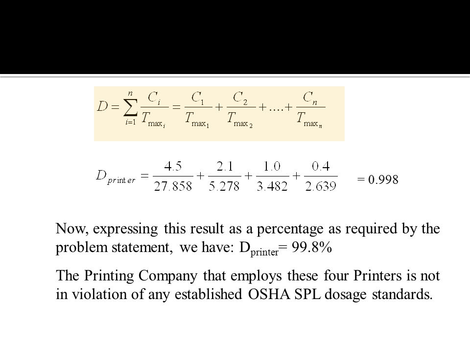 Noise = 0.998. Now, expressing this result as a percentage as required by the problem statement, we have: Dprinter= 99.8%