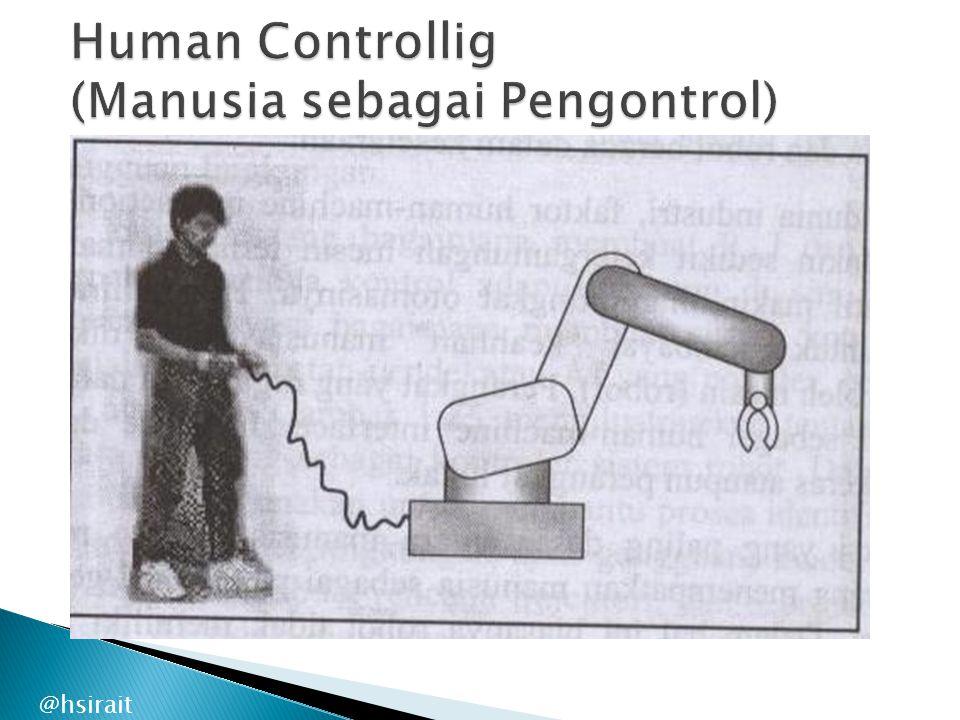 Human Controllig (Manusia sebagai Pengontrol)