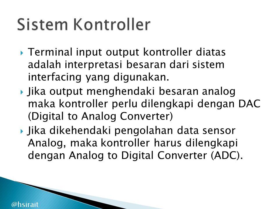 Sistem Kontroller Terminal input output kontroller diatas adalah interpretasi besaran dari sistem interfacing yang digunakan.