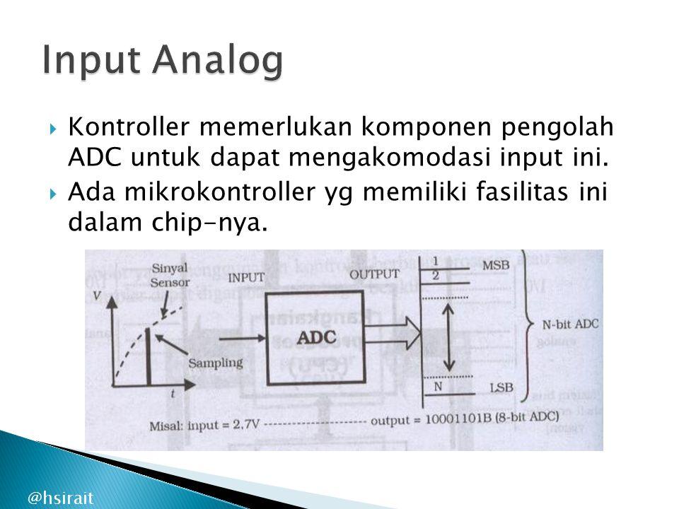Input Analog Kontroller memerlukan komponen pengolah ADC untuk dapat mengakomodasi input ini.