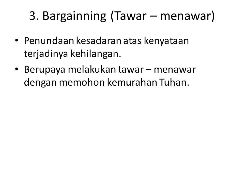 3. Bargainning (Tawar – menawar)