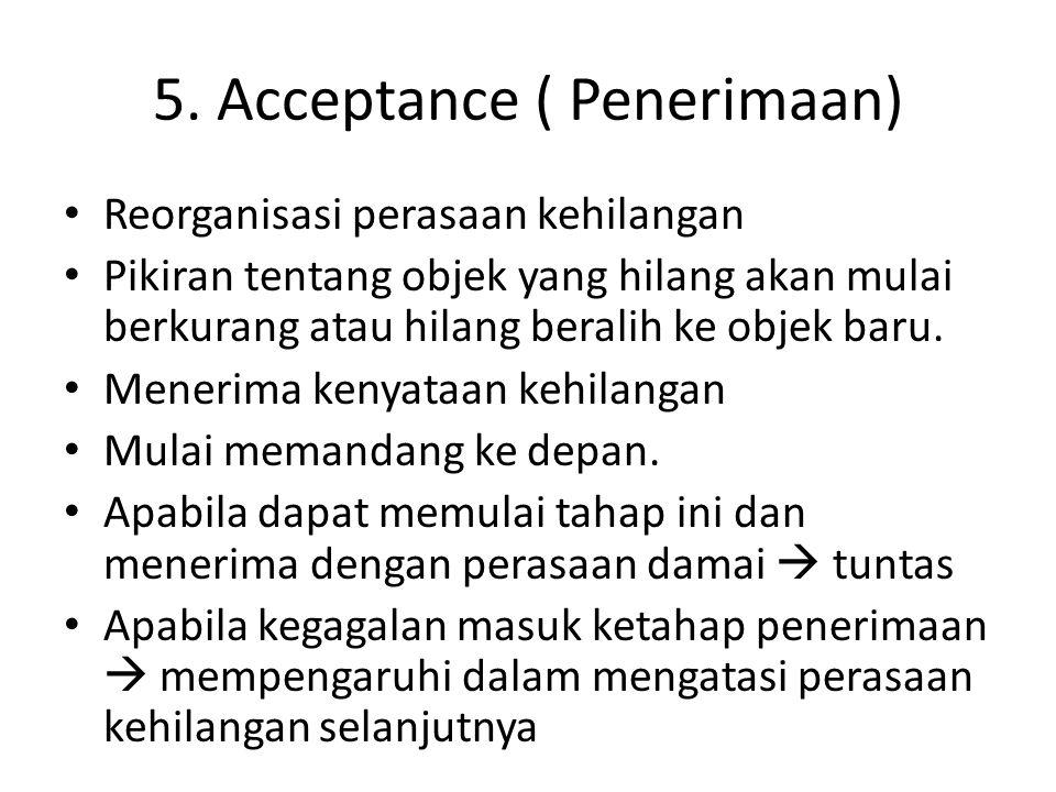 5. Acceptance ( Penerimaan)