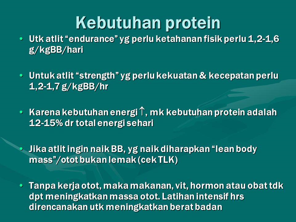 Kebutuhan protein Utk atlit endurance yg perlu ketahanan fisik perlu 1,2-1,6 g/kgBB/hari.