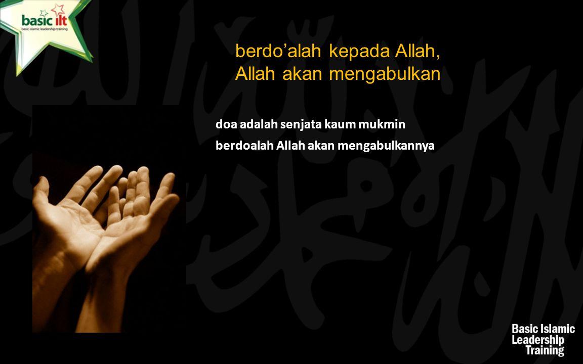 berdo'alah kepada Allah, Allah akan mengabulkan