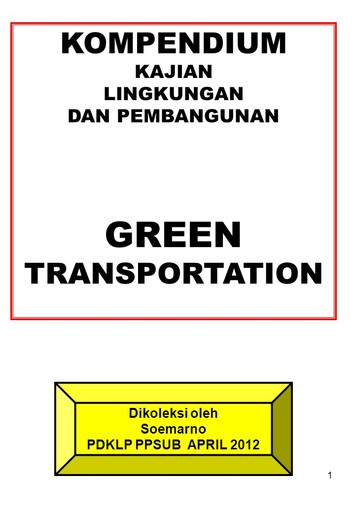 GREEN KOMPENDIUM TRANSPORTATION KAJIAN LINGKUNGAN DAN PEMBANGUNAN