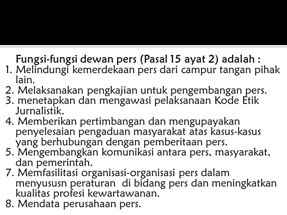 Fungsi-fungsi dewan pers (Pasal 15 ayat 2) adalah :