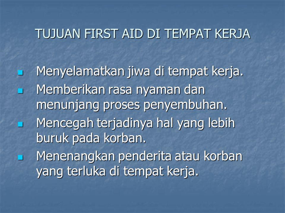 TUJUAN FIRST AID DI TEMPAT KERJA