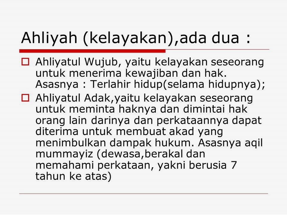 Ahliyah (kelayakan),ada dua :