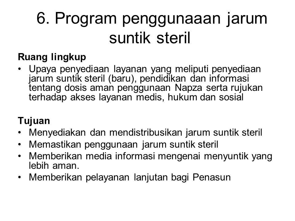 6. Program penggunaaan jarum suntik steril